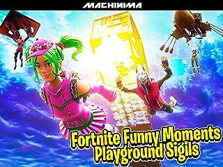 Clip: Fortnite Playground Funny Moments (Sigils)