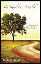 The Road Less Traveled: A Collection of Short Stories