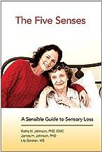 The Five Senses: A Sensible Guide to Sensory Loss