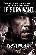 Le survivant: L'histoire vraie et dramatique d'un commando de Navy SEAL infiltré au cœur des montagnes talibanes (Nimrod)...