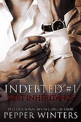 Debt Inheritance (Indebted Book 1) Kindle Edition