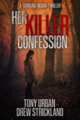 Her Killer Confession: An unputdownable and gripping psychological crime thriller (Carolina McKay Thriller Book 2) Kindle Edition