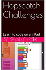 Hopscotch Challenges: Learn to Code on an iPad! Kindle Edition