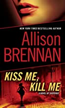 Kiss Me, Kill Me: A Novel of Suspense (Lucy Kincaid Novels Book 2)
