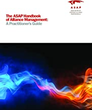 The ASAP Handbook of Alliance Management: A Practitioner's Guide