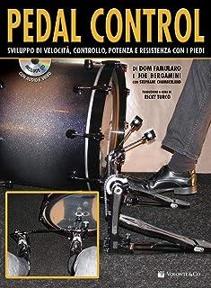 Pedal Control. Sviluppo Di Velocità, Controllo, Potenza E Resistenza Con I Piedi. Con CD-Audio