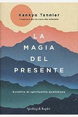 La magia del presente. Scintille di spiritualità quotidiana Capa dura