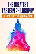 The Greatest Eastern Philosophy Collection - 10 eBooks
