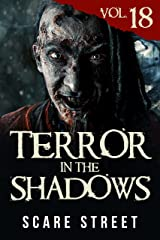 Terror in the Shadows Vol. 18: Horror Short Stories Collection with Scary Ghosts, Paranormal & Supernatural Monsters Kindle Edition