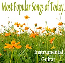 Most Popular Songs of Today: Instrumental Guitar
