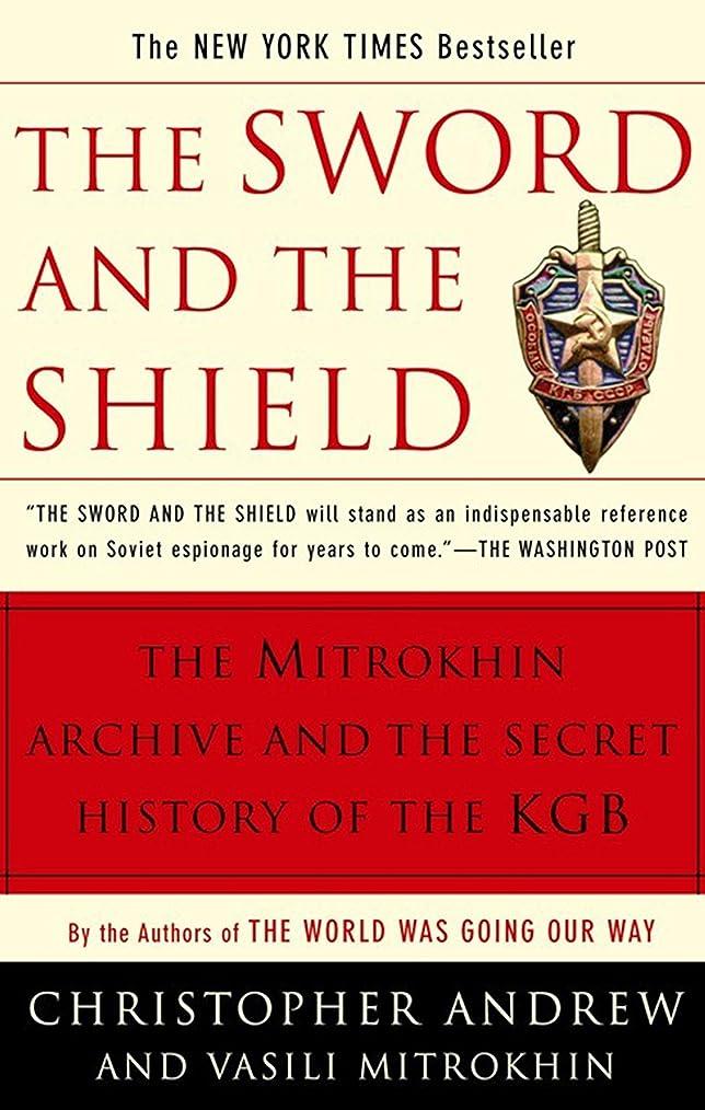 些細ポケット大砲The Sword and the Shield: The Mitrokhin Archive and the Secret History of the KGB (English Edition)