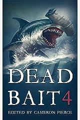 Dead Bait 4 Kindle Edition