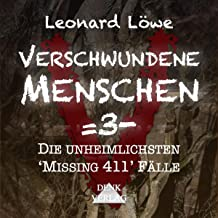 Verschwundene Menschen 3: Die unheimlichsten Missing 411 Fälle
