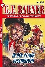 G.F. Barner 160 – Western: In den Staub geschrieben (German Edition)