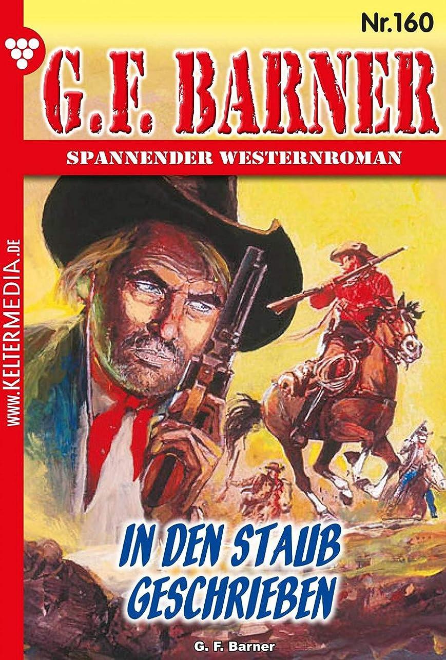 上院議員入手します夜間G.F. Barner 160 – Western: In den Staub geschrieben (German Edition)
