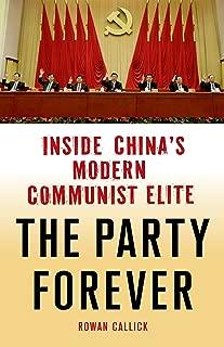 The Party Forever: Inside China's Modern Communist Elite