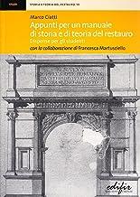 Scaricare Libri Appunti per un manuale di storia e di teoria del restauro. Dispense per gli studenti PDF