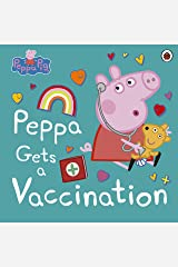 Peppa Pig: Peppa Gets a Vaccination Kindle Edition