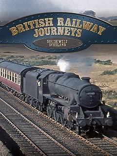 British Railway Journeys: South West Scotland