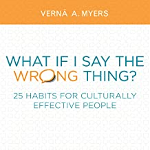 What if I Say the Wrong Thing?: 25 Habits for Culturally Effective People (English Edition)
