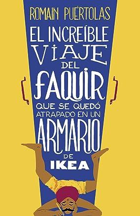 El increíble viaje del faquir que se quedó atrapado en un armario de Ikea (Spanish
