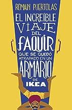 El increíble viaje del faquir que se quedó atrapado en un armario de Ikea (Spanish Edition)