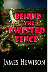 Behind the Twisted Fence Kindle Edition
