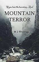 Mountain Terror: If you hear the Humming....Run!