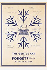 The Gentle Art Of Forgetting (The Snow Trilogy Book 2) Kindle Edition