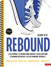 Rebound, Grades K-12: A Playbook for Rebuilding Agency, Accelerating Learning Recovery, and Rethinking Schools
