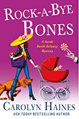 Rock-a-Bye Bones: A Sarah Booth Delaney Mystery Kindle Edition