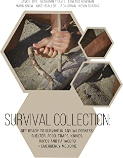 Survival Collection: Get Ready To Survive in Any Wilderness: Shelter, Food, Traps, Knives, Ropes and Paracord+ Emergency M...