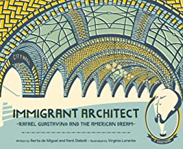 Immigrant Architect: Rafael Guastavino and the American Dream