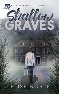 Shallow Graves (Blackwood UK Book 3)