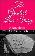 The Greatest Love Story: A Novelette