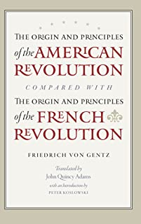The Origin and Principles of the American Revolution, Compared with the Origin and Principles of the French Revolution (English Edition)