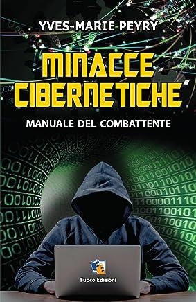 Minacce cibernetiche: Dal crimine informatico ai danni di aziende e semplici cittadini, alle cyber-guerre combattute in modo silenzioso dagli Stati, gli hacker sono ormai i protagonisti della Rete