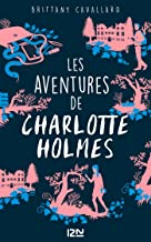 Les Aventures de Charlotte Holmes - tome 1 (French Edition)