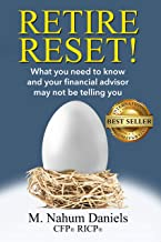 Retire Reset!: What You Need to Know and Your Financial Advisor May Not Be Telling You