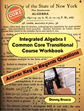Integrated Algebra I Common Core Transitional Course Workbook: Answer Key to Regents Questions