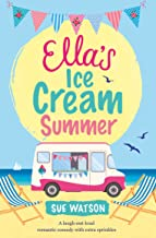 Ella's Ice-Cream Summer: A laugh out loud romantic comedy with extra sprinkles (English Edition)