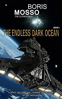 The Elementals - THE ENDLESS DARK OCEAN: A space epic that will change the history of the universe