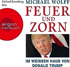 Feuer und Zorn: Im Weißen Haus von Donald Trump