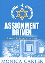 Assignment Driven: Restoring the Tabernacle of David