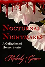 Nocturnal Nightmares: A Collection Of Horror Stories (English Edition)