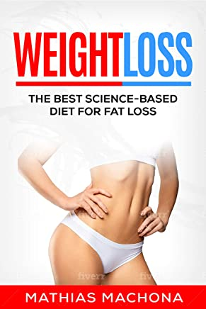WEIGHTLOSS: The Best Science-Based Diet for Fat Loss