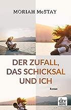 Der Zufall, das Schicksal und ich: Roman (German Edition)
