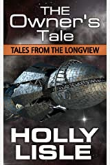 The Owner's Tale (Tales from The Longview Book 6) Kindle Edition