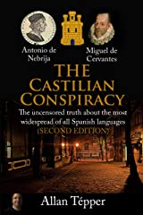 The Castilian Conspiracy: The uncensored truth about the most widespread of all Spanish languages Kindle Edition