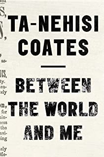 Coates, T: Between The World And Me